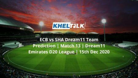 ECB vs SHA Dream11 Team Prediction   Match 13   Dream11 Emirates D20 League   15th Dec 2020
