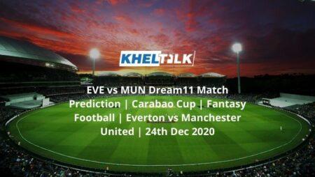EVE vs MUN Dream11 Match Prediction | Carabao Cup | Fantasy Football | Everton vs Manchester United | 24th Dec 2020