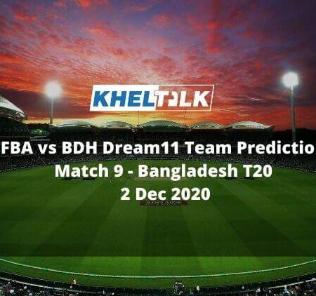 FBA vs BDH Dream11 Team Prediction | Match 9 | Bangladesh T20 | 2 Dec 2020