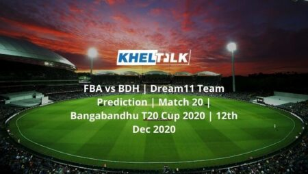 FBA vs BDH | Dream11 Team Prediction | Match 20 | Bangabandhu T20 Cup 2020 | 12th Dec 2020