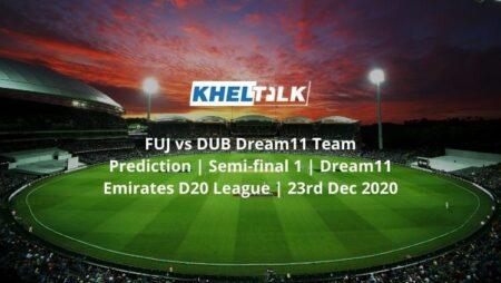 FUJ vs DUB Dream11 Team Prediction | Semi-final 1 | Dream11 Emirates D20 League | 23rd Dec 2020