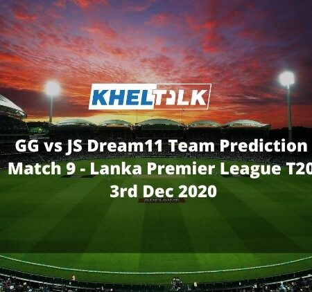 GG vs JS Dream11 Team Prediction | Match 9 | Lanka Premier League T20 | 3rd Dec 2020
