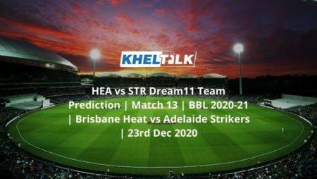 HEA vs STR Dream11 Team Prediction | Match 13 | BBL 2020-21 | Brisbane Heat vs Adelaide Strikers | 23rd Dec 2020