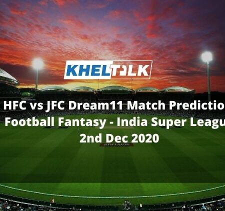 HFC vs JFC Dream11 Match Prediction | Match 14 | India Super League | Football Fantasy | 2nd Dec 2020