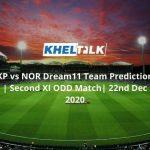 KP vs NOR Dream11 Team Prediction   Second XI ODD Match  22nd Dec 2020