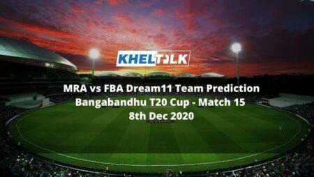MRA vs FBA Dream11 Team Prediction | Bangabandhu T20 Cup | Match 15 | 8th Dec 2020