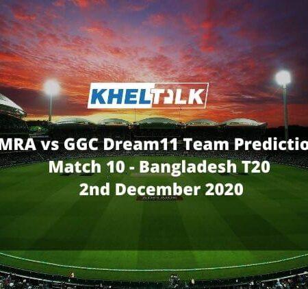 MRA vs GGC Dream11 Team Prediction | Match 10 | Bangladesh T20 | 2nd Dec 2020