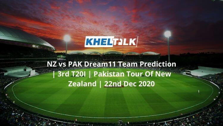 NZ vs PAK Dream11 Team Prediction | 3rd T20I | Pakistan Tour Of New Zealand | 22nd Dec 2020