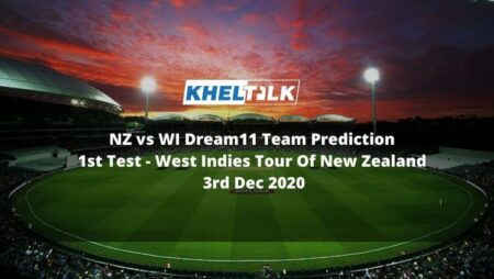 NZ vs WI Dream11 Team Prediction | 1st Test | West Indies Tour Of New Zealand | 3rd Dec 2020