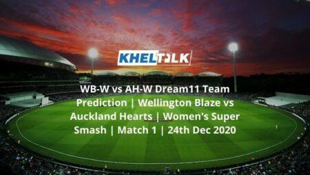 WB-W vs AH-W Dream11 Team Prediction | Wellington Blaze vs Auckland Hearts | Women's Super Smash | Match 1 | 24th Dec 2020