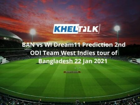 BAN vs WI Dream11 Prediction 2nd ODI Team West Indies tour of Bangladesh 22 Jan 2021