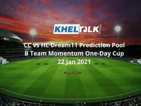 CC vs HL Dream11 Prediction Pool B Team Momentum One-Day Cup 22 Jan 2021