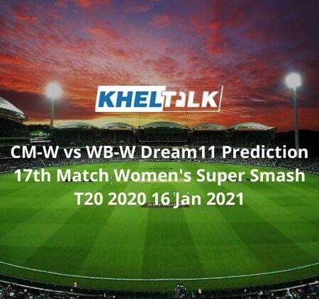 CM-W vs WB-W Dream11 Prediction 17th Match Team Women Super Smash T20 16 Jan 2021