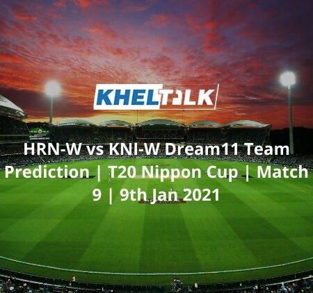 HRN-W vs KNI-W Dream11 Team Prediction   T20 Nippon Cup   Match 9   9th Jan 2021