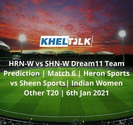 HRN-W vs SHN-W Dream11 Team Prediction | Match 6 | Heron Sports vs Sheen Sports| Indian Women Other T20 | 6th Jan 2021