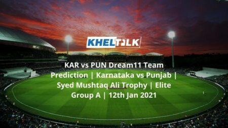 KAR vs PUN Dream11 Team Prediction | Karnataka vs Punjab | Syed Mushtaq Ali Trophy | Elite Group A | 12th Jan 2021