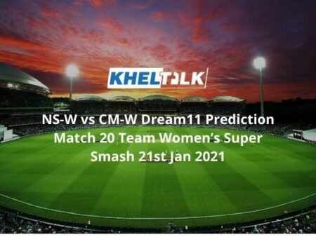 NS-W vs CM-W Dream11 Prediction Match 20 Team Women's Super Smash 21st Jan 2021