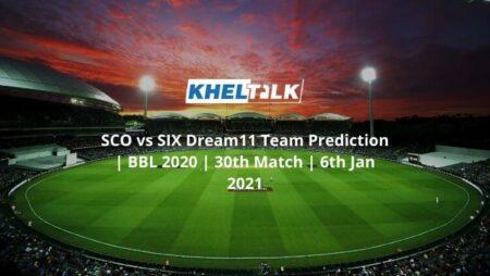 SCO vs SIX Dream11 Team Prediction | BBL 2020 | 30th Match | 6th Jan 2021