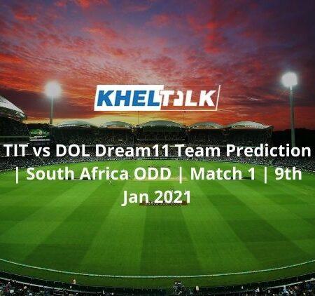 TIT vs DOL Dream11 Team Prediction | South Africa ODD | Match 1 | 9th Jan 2021