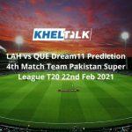 LAH vs QUE Dream11 Prediction 4th Match Team Pakistan Super League T20 22nd Feb 2021
