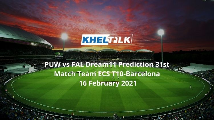 PUW vs FAL Dream11 Prediction 31st Match Team ECS T10-Barcelona 16 February 2021
