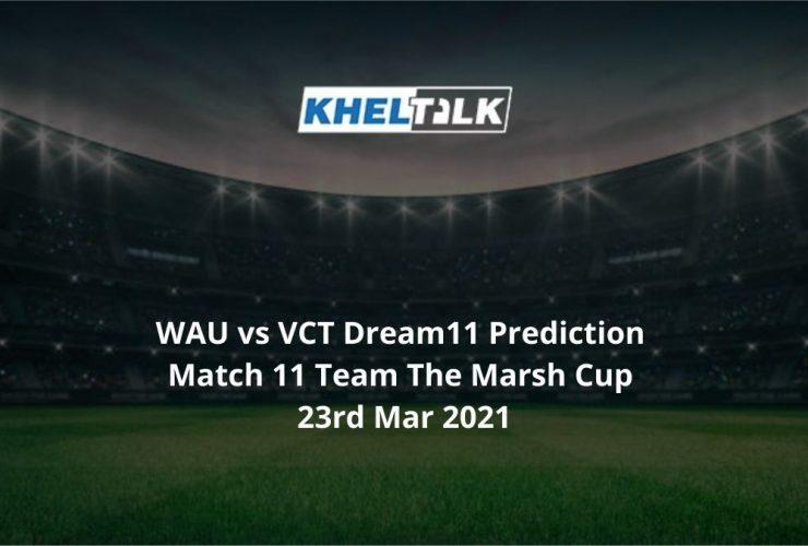 WAU vs VCT Dream11 Prediction
