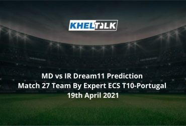 MD vs IR Dream11 Prediction Match 27 Team By Expert ECS T10-Portugal 19th April 2021