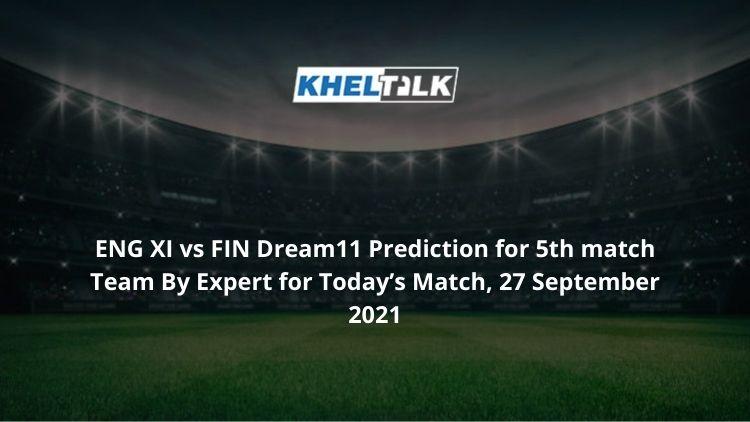 ENG-XI-vs-FIN-Dream11-Prediction