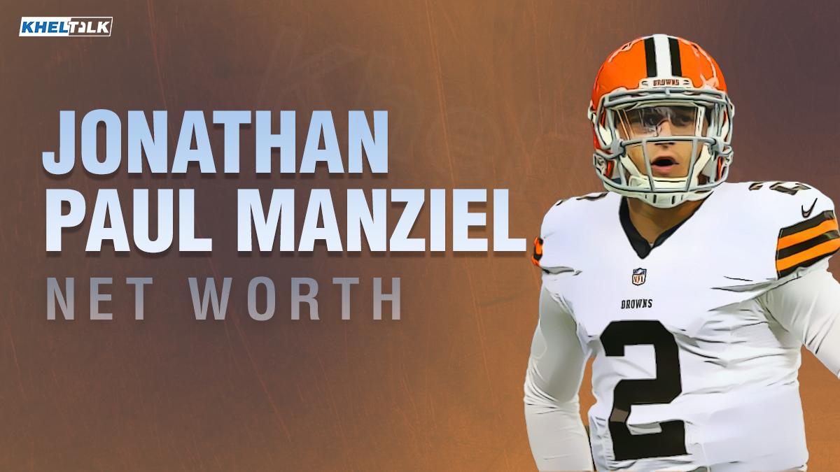 Johnny Paul Manziel Net Worth