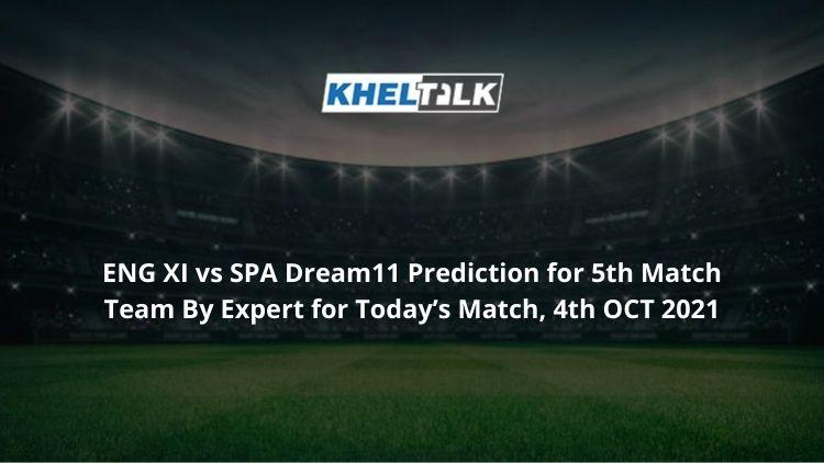 ENG-XI-vs-SPA-Dream11-Prediction